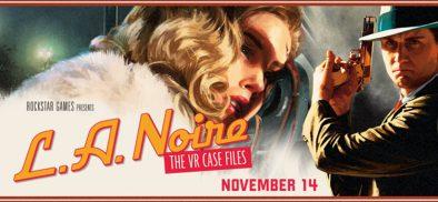 黑色洛城L.A. Noire VR!HTC VIVE馳騁1940年罪惡之城