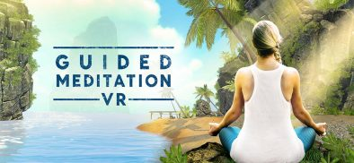 Escape reality with Guided Meditation VR